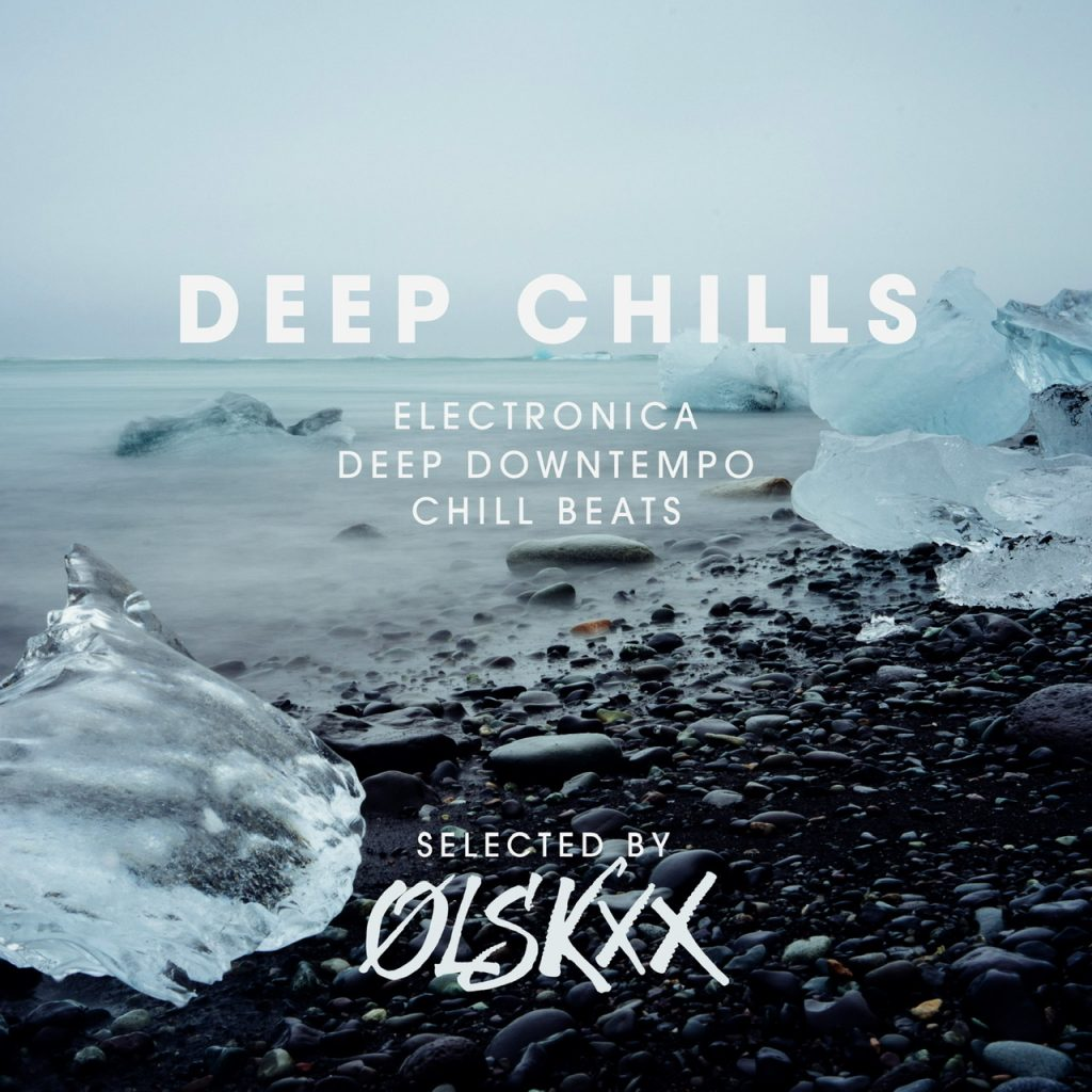Deep chill Olskxx